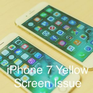 iPhone 7 and iPhone 7 Plus yellow screen