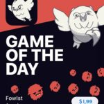 fowlst game of the day