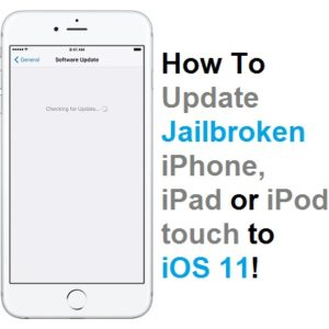how to update jailbroken iphone to ios 11