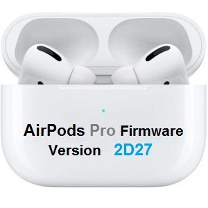 Airpods Pro firmware 2D27