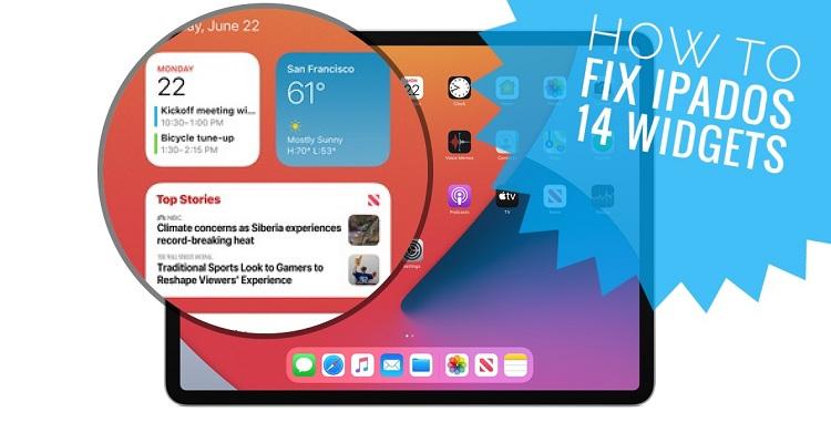 how to fix iPadOS 14 Home Screen Widgets