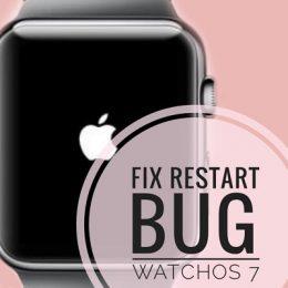 Apple Watch random restart bug in watchOS 7