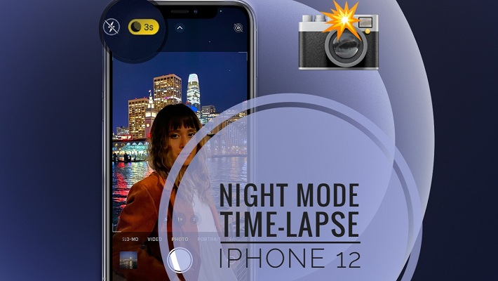 Night Mode Time Lapse on iPhone 12