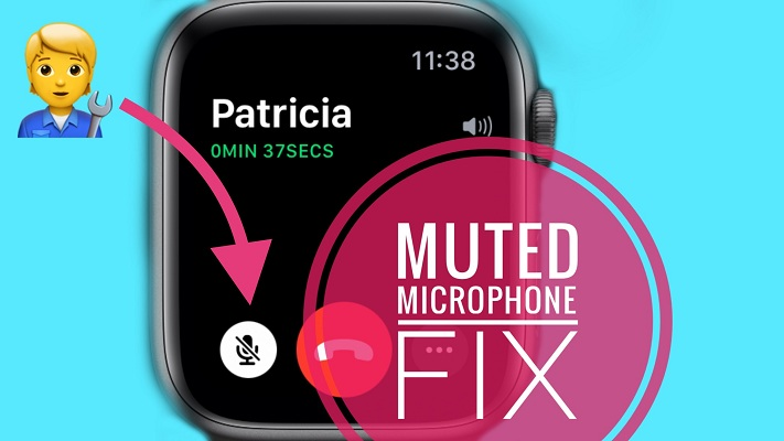how to fix Apple Watch muted microphone during calls