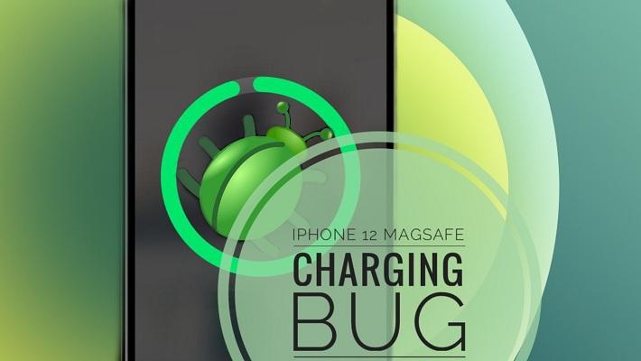 iPhone 12 MagSafe Charging Bug