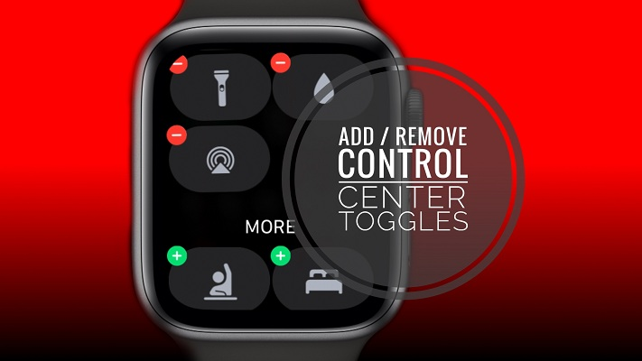 How To Remove Apple Watch Control Center Toggles