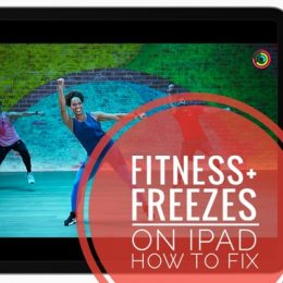 Fitness+ workout freezing on iPad