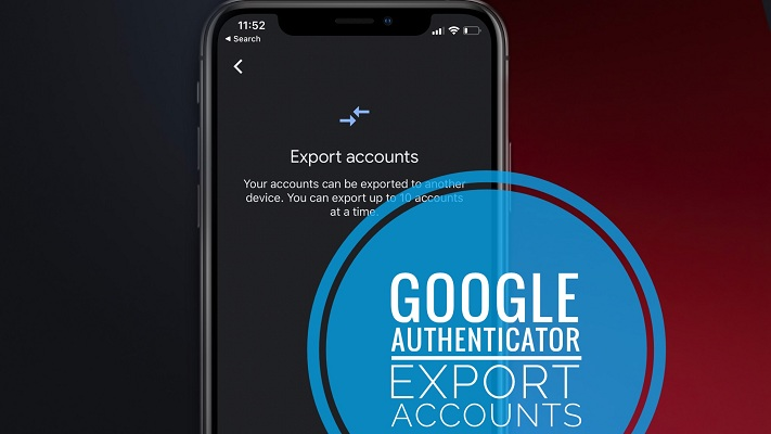 Google Authenticator Export Accounts Feature
