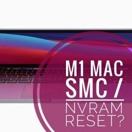 M1 Mac SMC, NVRAM Reset