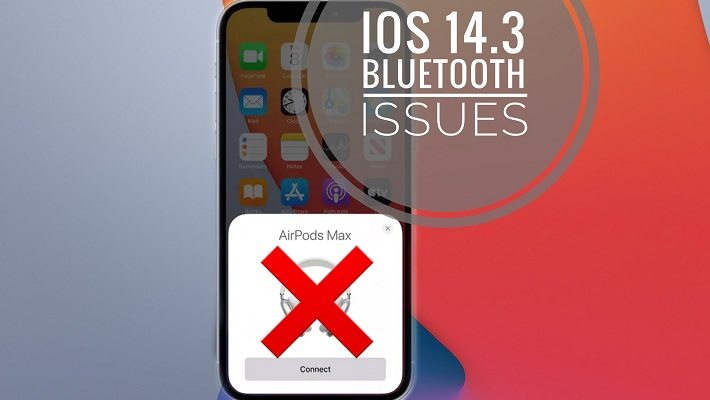iOS 14.3 Bluetooth Issues