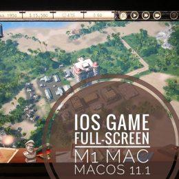iOS game Tropico full-screen on m1 mac