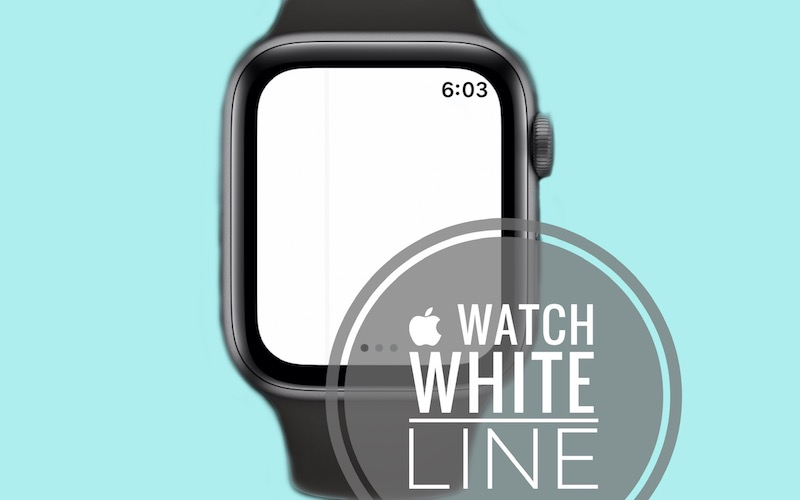 Apple Watch white line on screen