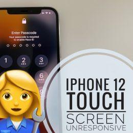 iPhone 12 mini unresponsive touch screen