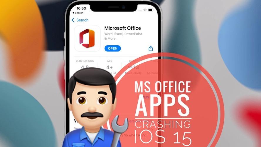 Microsoft Office apps crashing in iOS 15