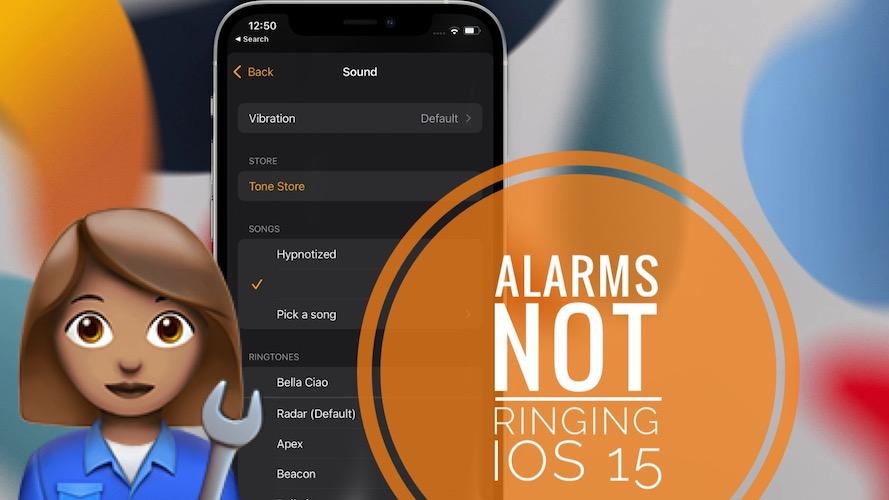 alarm not ringing on iPhone in iOS 15
