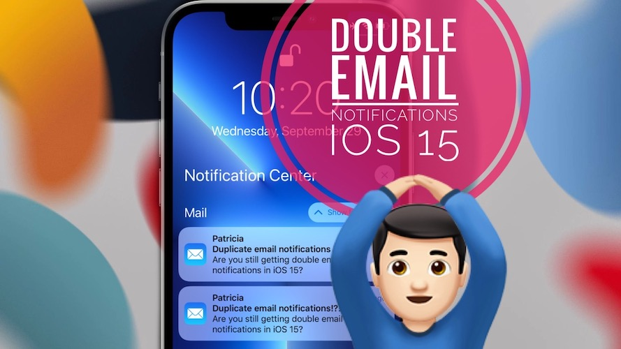 double email notifications in iOS 15