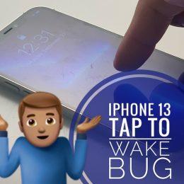 iPhone 13 Tap to Wake bug