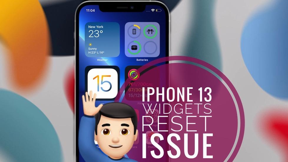 iPhone 13 widgets reset issue