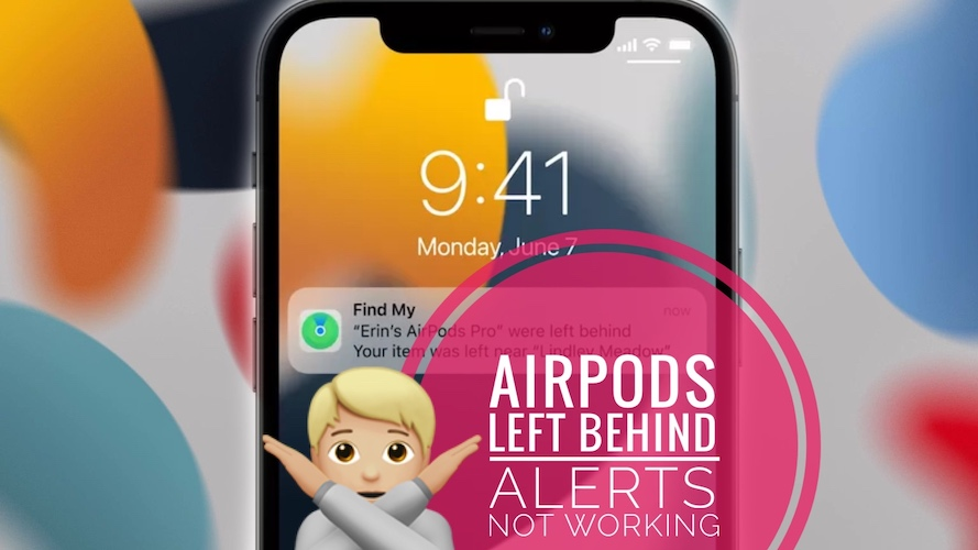 AirPods Left Behind Notifications not working