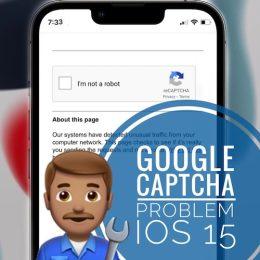 Google Captcha problem in iOS 15